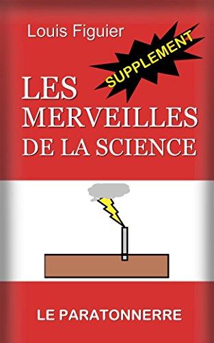 Les Merveilles de la science/Paratonnerre - Supplément (French Edition)