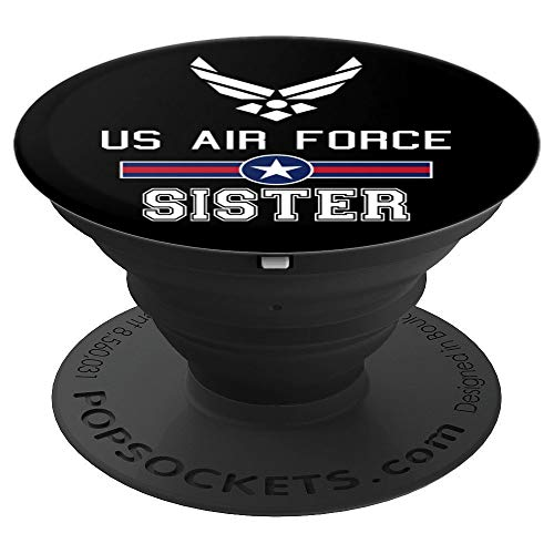 - Proud US Air Force Sister Military Pride - PopSockets Grip and Stand for Phones and Tablets
