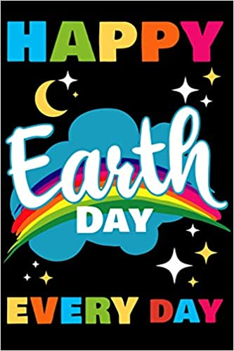 Amazon Com Happy Earth Day Every Day 6x9 Notebook 100 Ruled