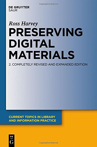 PRESERVING DIGITAL MATERIAL 2ND ED. CTLIP (Current Topics In Library And Information Practice)