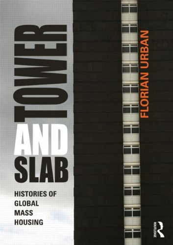 Tower and Slab: Histories of Global Mass Housing