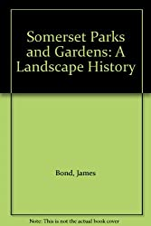 Somerset Parks and Gardens: A Landscape History