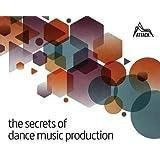 The Secrets of Dance Music Production