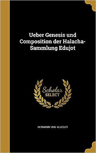 Ueber Genesis und Composition der Halacha-Sammlung Edujot