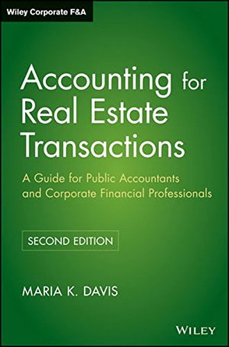 Accounting for Real Estate Transactions: A Guide For Public Accountants and Corporate Financial Professionals by Wiley