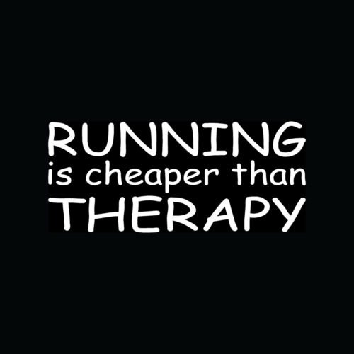 RUNNING IS CHEAPER THAN THERAPY Sticker Vinyl Decal Marathon 26.2 Fitness 13.1 - Die cut vinyl decal for windows, cars, trucks, tool boxes, laptops, MacBook - virtually any hard, smooth surface
