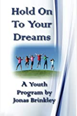 Hold On To Your Dreams: A Youth Program Paperback