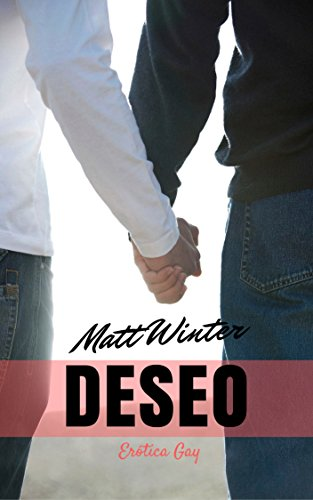 Deseo (Serie Entre Hombres Casados nº 3) (Spanish Edition)