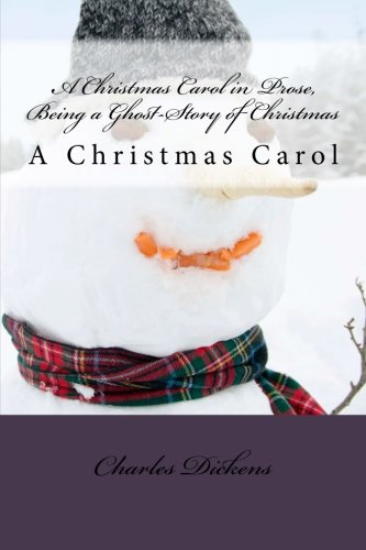 A Christmas Carol in Prose, Being a Ghost-Story of Christmas: A Christmas Carol