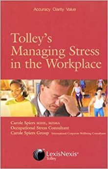 Tolley's Managing Stress in the Workplace by Carole Spiers (2003-11-16)