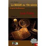 Les faits La MAGIE au 19e siècle No 1 (illustré) (French Edition)