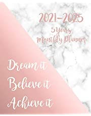 2021-2025 Monthly Planner 5 Years-Dream it, Believe it, Achieve it: 5 Year Monthly Planner 2021-2025 | 60 Months Calendar | Agenda Logbook and Business Planners with Federal Holidays for the Next Five Years (2021, 2022,2023,2024,2025) - Marble Rose Gold