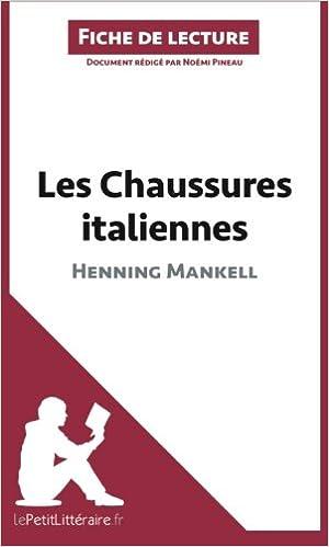 596aa7034f88fd Les Chaussures italiennes d'Henning Mankell (Fiche de lecture): Résumé  Complet Et Analyse Détaillée De L'oeuvre (French) Paperback – Apr 22 2014
