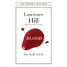 Blood: The Stuff of Life: The Stuff of Life (CBC Massey Lectures)