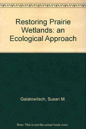 Restoring Prairie Wetlands: An Ecological Approach