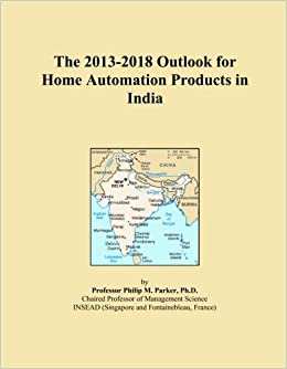 Book The 2013-2018 Outlook for Home Automation Products in India