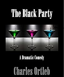 The Black Party: A Dramatic Comedy in Two Acts