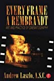 img - for Every Frame a Rembrandt: Art and Practice of Cinematography by Andrew Laszlo (2000-05-17) book / textbook / text book