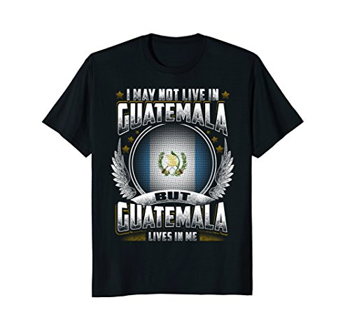 I May not live in Guatemala ...