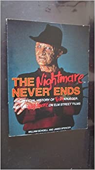 The Nightmare Never Ends: The Official History of Freddy Krueger and the Nightmare on Elm Street Films by Jim Spenser (1992-11-02)