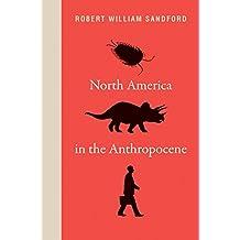 North America in the Anthropocene (An RMB Manifesto Book 21)