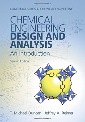 Chemical Engineering Design and Analysis: An Introduction (Cambridge Series in Chemical Engineering) (Chemical Engineering Design And Analysis An Introduction)