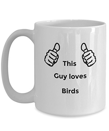 This Guy Loves Birds. Quote Funny Coffee Mug Cup Perfect and Cool Gift for People who are always positive warm vibe and who love birds and sleep. (Larry Bird Halloween Costume)