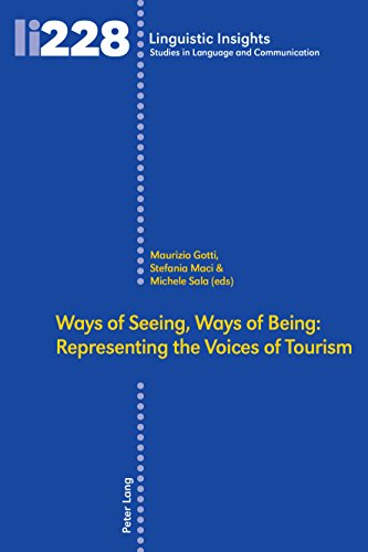 Ways of Seeing, Ways of Being: Representing the Voices of Tourism (Linguistic Insights Book 228) por Maurizio Gotti,Michele Sala,Stefania Maci