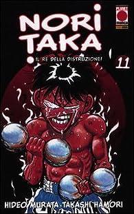 Noritaka. Il re della distruzione vol. 11 par Takashi Hamori