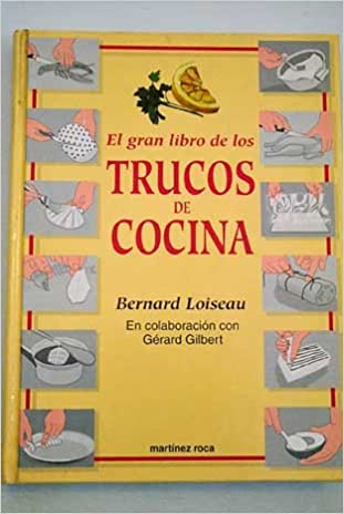 Gran Libro De Los Trucos De La Cocina, El: Bernard Loiseau ...