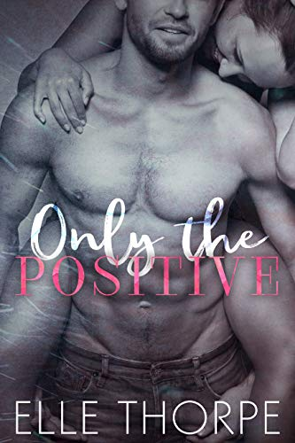 Only the Positive (Only You Book 1) (Best Flirting Text Messages)