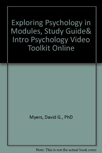 Exploring Psychology In Modules, Study Guide& Intro Psychology Video Toolkit Online