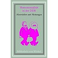 Homosexualität in der DDR: Materialien und Meinungen (Bibliothek rosa Winkel)