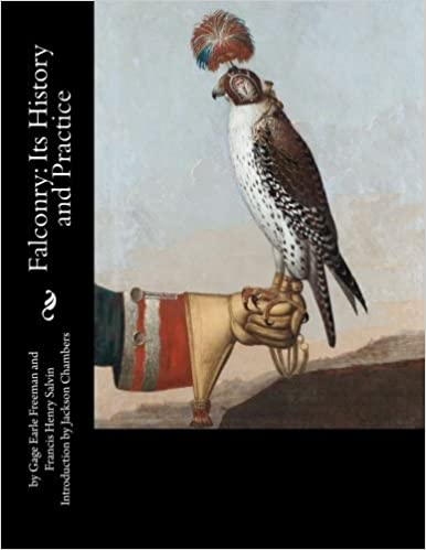 Book Falconry: Its History and Practice by Gage Earle Freeman (2016-07-17)