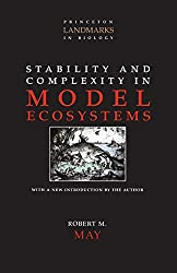 Stability and Complexity in Model Ecosystems (Princeton Landmarks in Biology)