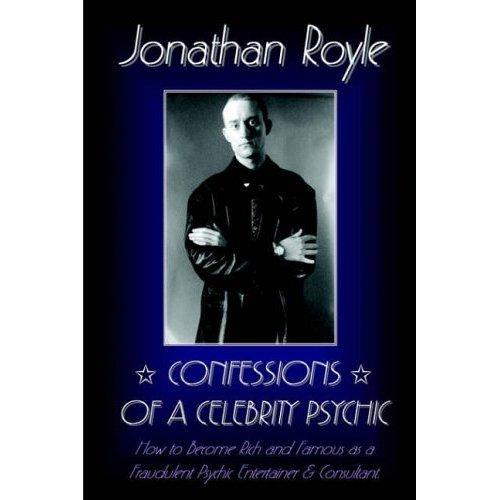 Confessions Of A Celebrity Psychic - Inside Secrets of Mentalism, Mind Reading and Psychic Cold Reading Miracles (English Edition)