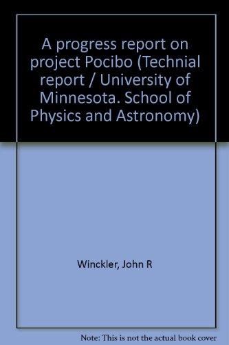 A progress report on project Pocibo (Technial report / University of Minnesota. School of Physics and Astronomy)