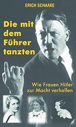 Die mit dem Führer tanzten - Wie Frauen Hitlers zur Macht verhalfen