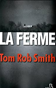 vignette de 'La ferme (Tom Rob Smith)'