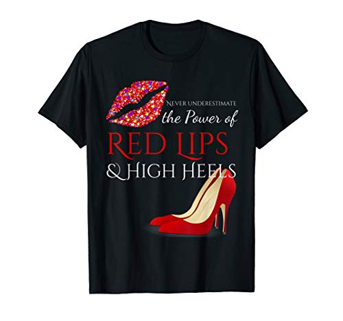 Hot Lips and High Heels T-Shirt. The Power of Femininity