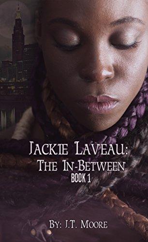 Search : Jackie Laveau: The In Between (Jackie Laveau: The In Between Book 1)