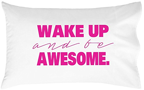 Oh, Susannah Wake Up And Be Awesome Pillow Case PINK (20 x 30