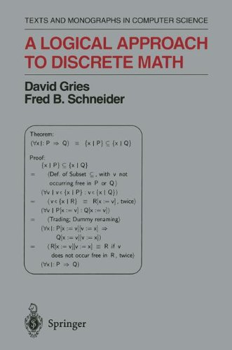 A Logical Approach to Discrete Math (Texts and Monographs in Computer Science) by David Gries