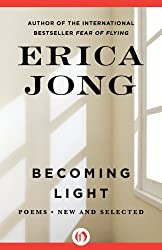 Becoming Light: Poems New and Selected