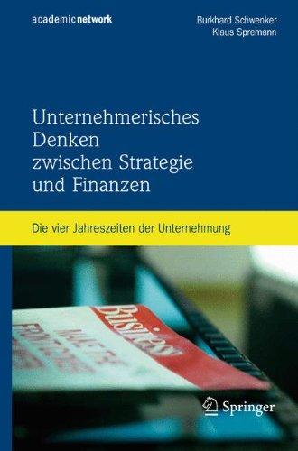 Unternehmerisches Denken zwischen Strategie und Finanzen: Die vier Jahreszeiten der Unternehmung
