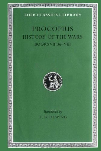 Procopius: History of the Wars, Vol. 5, Books 7.36-8: Gothic War (Loeb Classical Library, No. 217) (English and Greek Edition)
