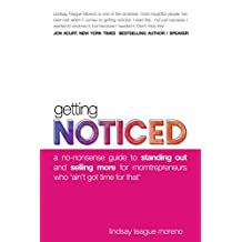 Getting Noticed: A No-Nonsense Guide to Standing Out and Selling More for Momtrepreneurs Who 'Ain't Got Time for That'