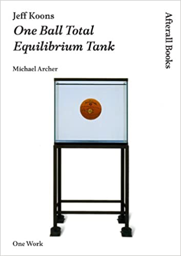 Book Jeff Koons: One Ball Total Equilibrium Tank (Afterall)