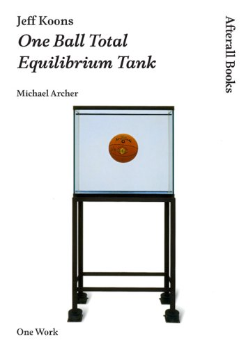 Jeff Koons: One Ball Total Equilibrium Tank (AFTERALL) pdf epub