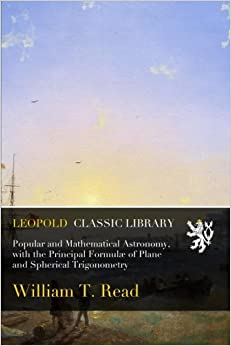 Book Popular and Mathematical Astronomy, with the Principal Formulæ of Plane and Spherical Trigonometry